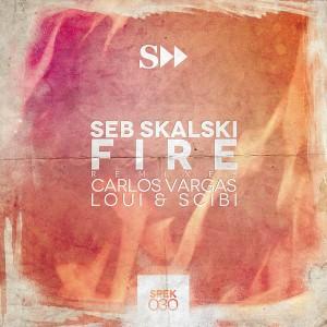 Seb Skalski - Fire (Loui & Scibi)