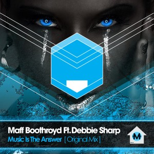 Maff Boothroyd ft. Debbie Sharp – Music is the Answer