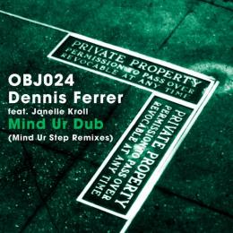 Dennis Ferrer ft. Janelle Kroll - Mind Ur Step