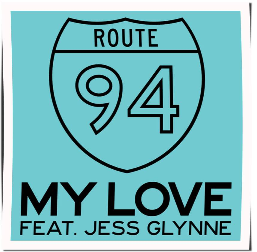 Cover: Route 94 ft. Jess Glynne - My Love