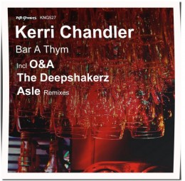 Kerri Chandler - Bar A Thym (O&A)