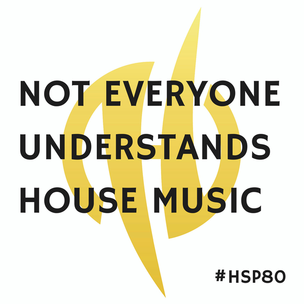 Not everyone understands house music mit songs von reboot for House music podcast