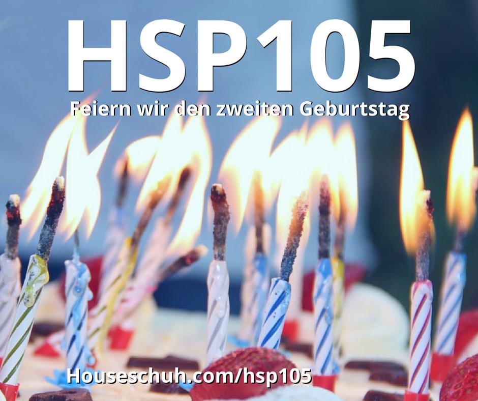 HSP105 Feiern wir den 2. Geburtstag mit Prok & Fitch, Isaac James, Lisa Shaw, Onsra und Kiko Navarro