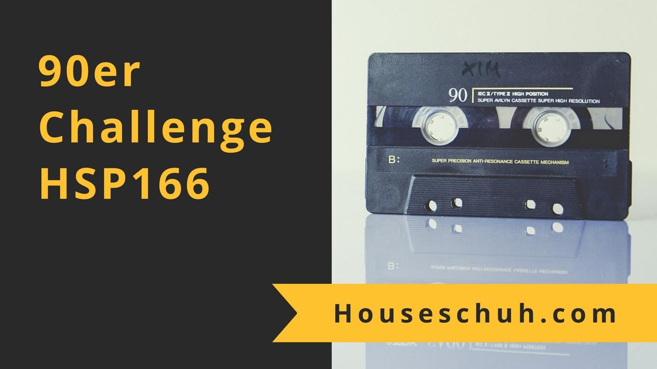 HSP166 Neunziger Challenge mit Supernova, True Spirit und Voyeur | Folge 166 Houseschuh Podcast