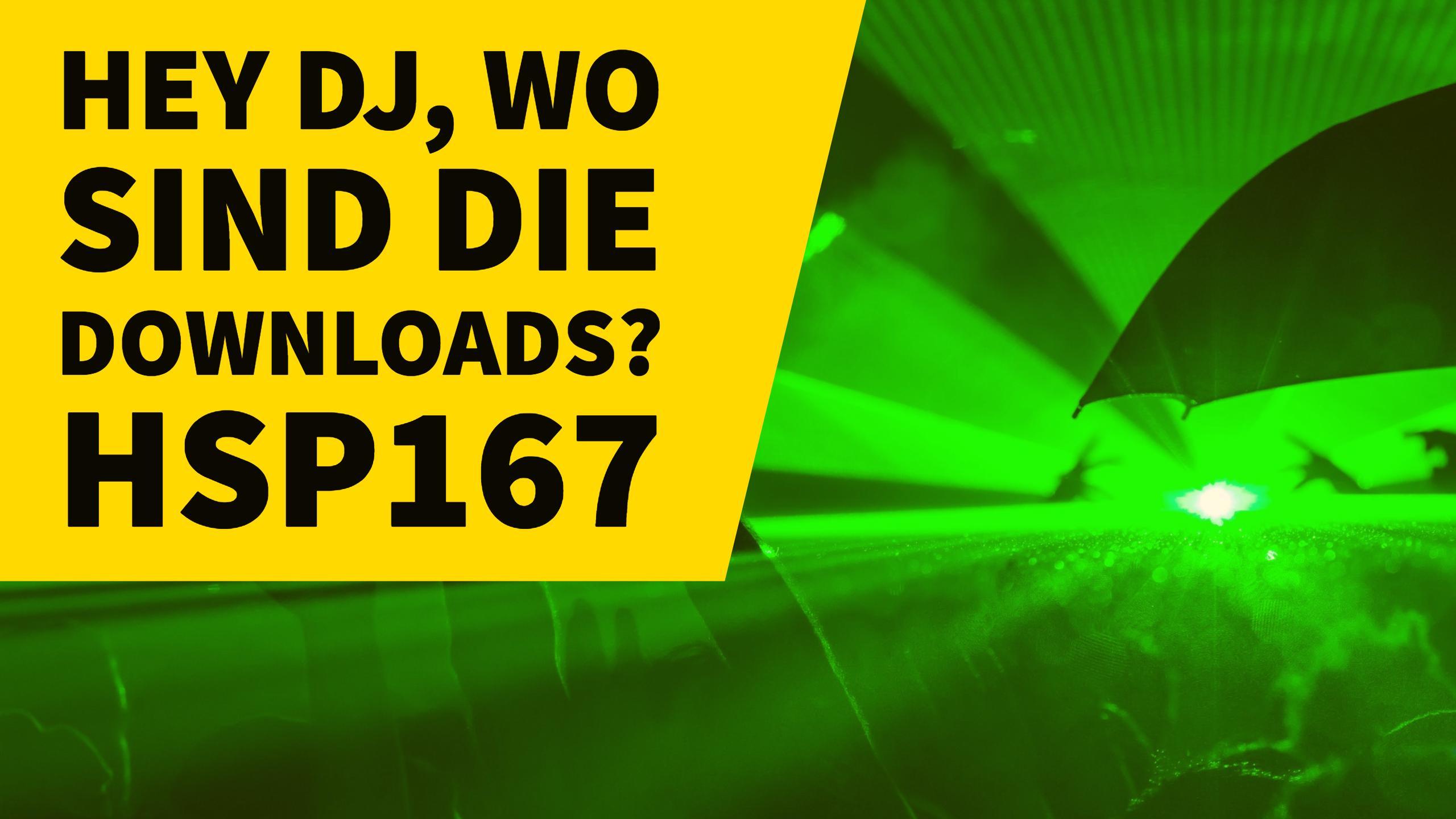 HSP167 Hey DJ, wo sind die Downloads? mit Scott Forshaw, Husky und Ponty Mython