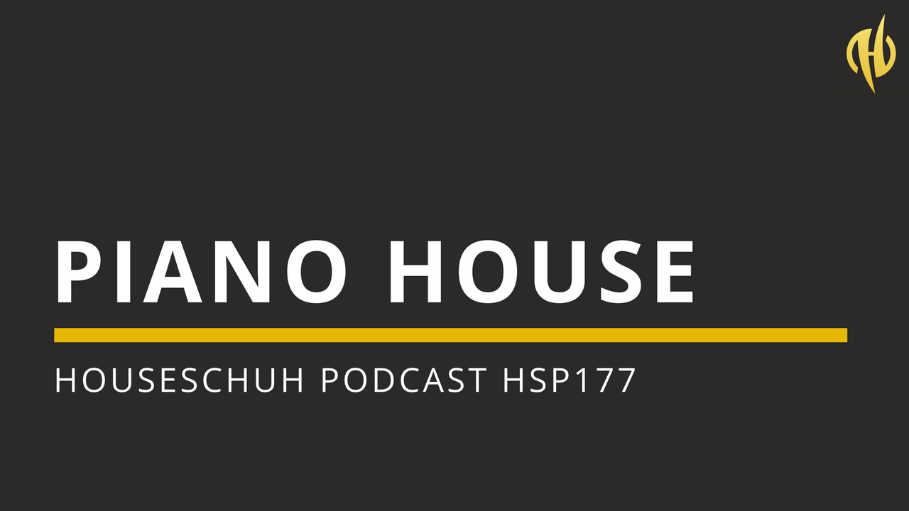 Piano House mit Kizzmo, Ezel, David Tort und Inaky Garcia | HSP177 Houseschuh Podcast