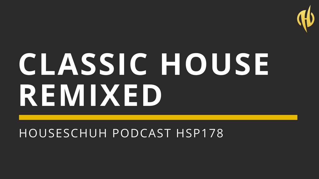 House Classics remixed von Saison, Tom Novy und Richey Profond | HSP178 Houseschuh Podcast Folge 178