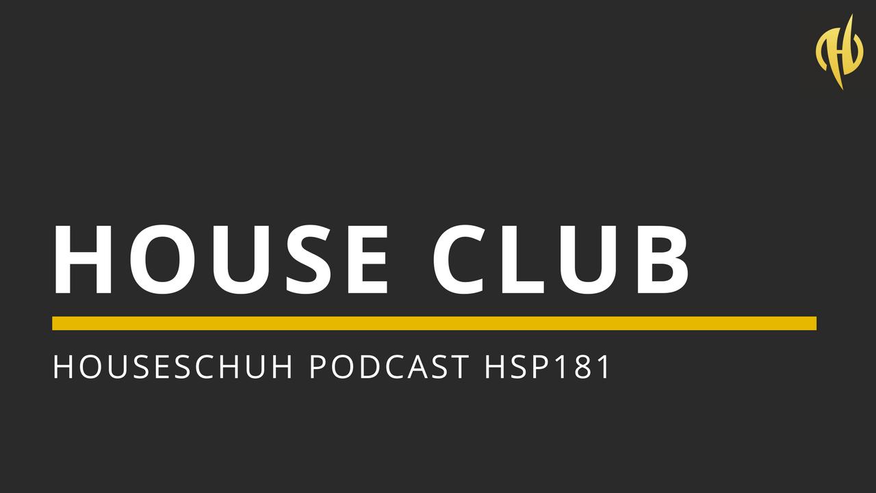 House Club mit FreedomB, Lego, DJ S.K.T, Sonny Fodera und &Me | Folge 181 Houseschuh Podcast HSP181