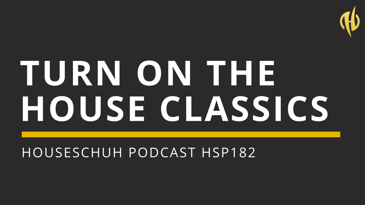 Turn On The House Classics mit R.I.O., Boogie Pimps und The Course | Houseschuh Podcast Folge 182