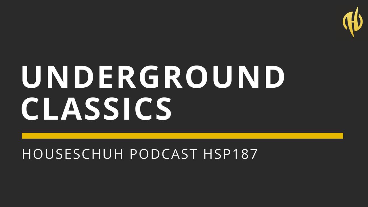 Underground Classics von Jocelyn Brown, Submission, Josh One und King Britt | Houseschuh Podcast HSP187