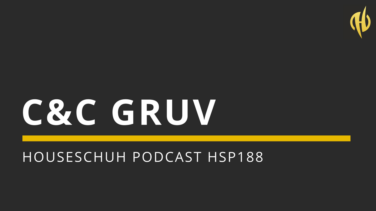 C&C Gruv mit PEZNT, Superlover, Lexa Hill und Kink | Houseschuh Podcast HSP188