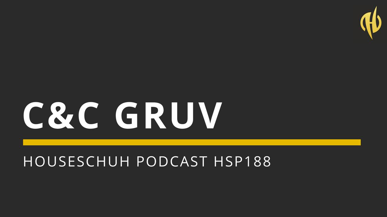 C&C Gruv mit PEZNT, Superlover, Lexa Hill und Kink | Houseschuh Podcast HSP188