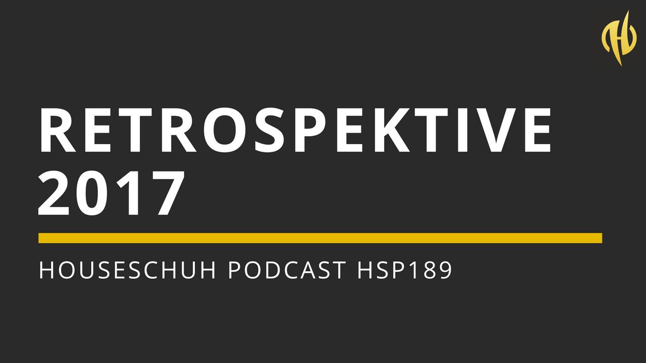 Retrospektive 2017 mit CamelPhat & Elderbrook, Karizma und Ryan Blyth | Houseschuh Podcast Folge 189