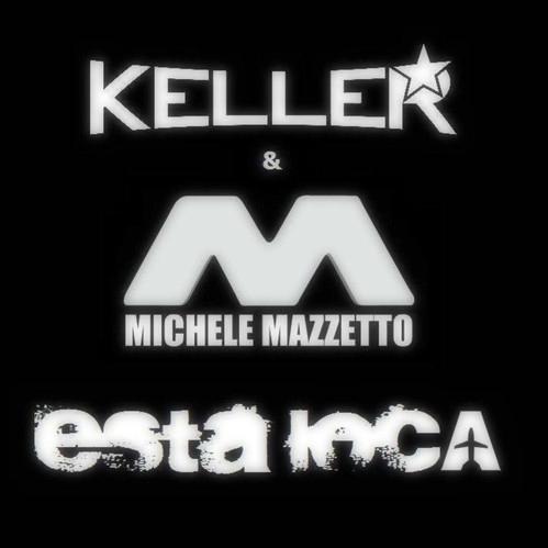 Keller, Michele Mazzetto - Esta Loca!